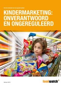 foodwatch, Kindermarketing, onverantwoord en ongereguleerd