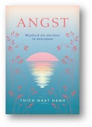 Angst, Wijsheid om stormen te doorstaan, Thich Nhat Hanh