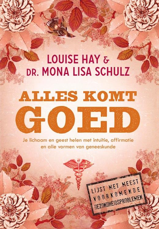 AlleskomtGoed, Louise Hay en Mona Lisa Schulz