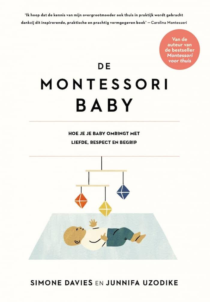 De Montessoribaby. Hoe je je baby omringt met liefde, respect en begrip. Auteurs Simone Davies en Junnifa Uzodike.