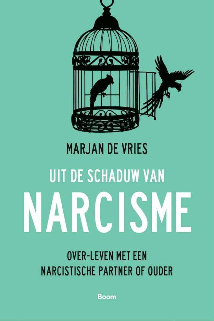 Uit de schaduw van narcisme, Marjan de Vries